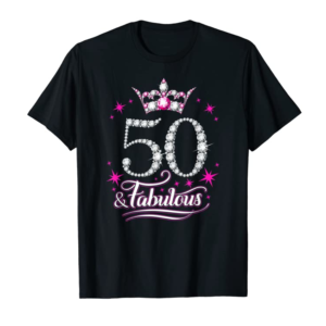 Buy 50th Birthday T-shirt. Fifty And Fabulous T Shirt For Women.