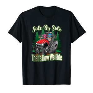 Buy Side By Side ATV Four Wheeler Off Road Riding T-Shirt